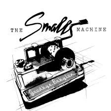 THE SMALL MACHINE - GOODBYE BABYLON