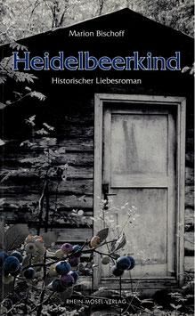 Heidelbeerkind - historischer Liebesroman