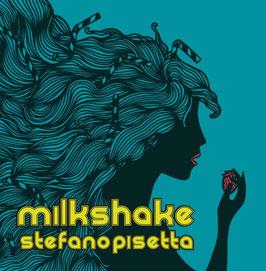 Stefano Pisetta, Milkshake (CD version)