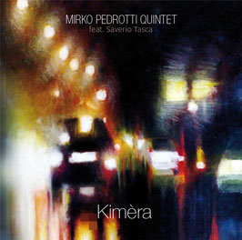 Mirko Pedrotti Quintet, Kimèra (CD version)