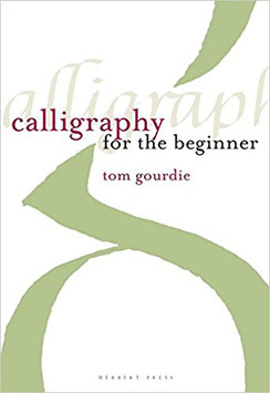 CALLIGRAPHY FOR THE BEGINNER