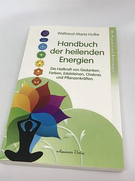 Handbuch der heilenden Energien - von Waltraud-Maria Hulke