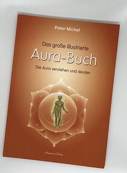Das große illustrierte Aura-Buch - von Peter Michel