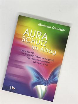 Auraschutz im Alltag - Manuela Oetinger