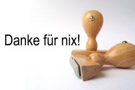 Danke für nix