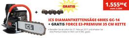 ICS Diamantkettensäge 680ES GC-14 + Gratis Force E3 Premium Kette 35 cm