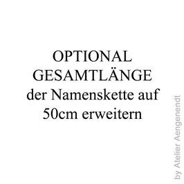 OPTIONAL GESAMTLÄNGE der Namenskette auf 50cm erweitern