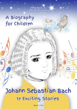 Johann Sebastian Bach – A Biography for Children as a Paper Book