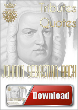 Quotes about Johann Sebastian Bach plus a Mini Biography with Music by Bach