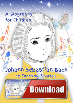 Johann Sebastian Bach – A Biography for Children as an Audiobook for Download – Text plus 19 times of music by Bach