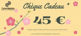 Chèque cadeau 45 €