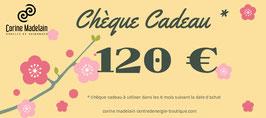 Chèque cadeau 120 €