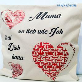 Zierkissenhülle Mama so lieb wie Ich hat Dich kana  Fairtrade Cotton  (Personalisierung möglich)