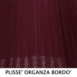 CONO PLISSE' SENZA PASSAMANERIA ORGANZA BORDO'
