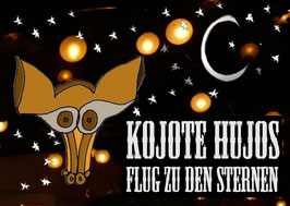 Kojote Hujos Flug zu den Sternen