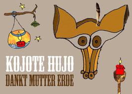 Kojote Hujo dankt Mutter Erde
