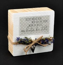 Holzblock mit Spruch & Lavendeldeko - VÖLLIG EGAL