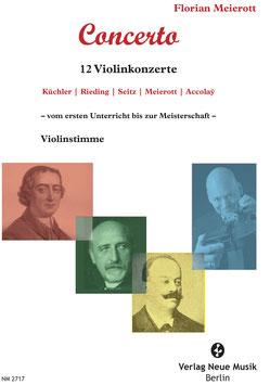 Concerto - 12 Violinkonzerte - Küchler/Rieding/Seitz/Meierott/Accolay - vom ersten Unterricht bis zur Meisterschaft - Violinstimme