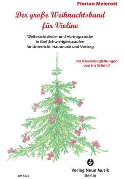 Der große Weihnachtsband für Violine - Weihnachtslieder und Vortragsstücke in fünf Schwierigkeitsstufen