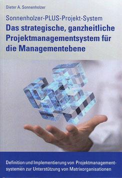 Das strategische, ganzheitliche Projektmanagementsystem für die Managementebene