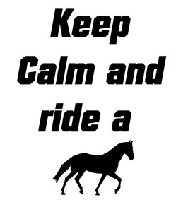 Quote Keep calm and ride a horse Groot paardje