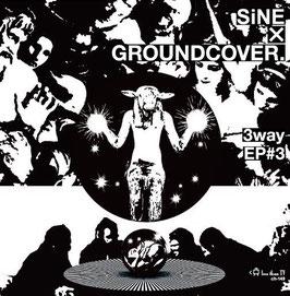 3wayEP#3 GROUNDCOVER × SiNE split EP