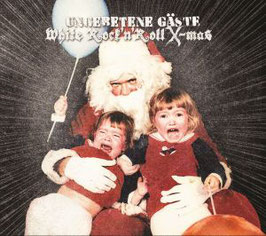 Ungebetene Gäste- White Rock´n`Roll X- mas MiniCD