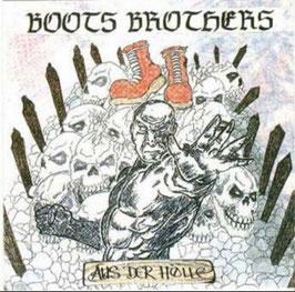 Boots Brothers- Aus der Hölle + Bonus CD