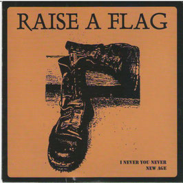 Raise a Flag- I Never You Never/ New Age