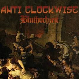 Anti Clockwise- Bluthochzeit CD