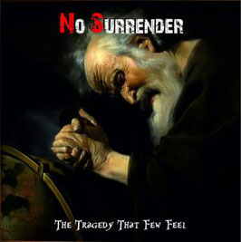 No Surrender- The tragedy that few feel CD