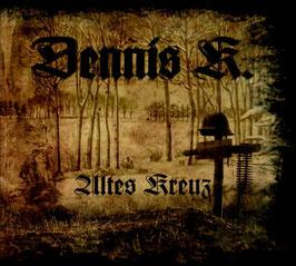 Dennis K.- Altes Kreuz Digipac