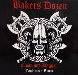 Bakers Dozen- Cloak and Dagger Digipac ( Frightener+ Ripper)
