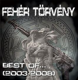 Fehér Törvény- Best of... (2003-2008)