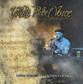 White Rebel Voice Unplugged- Ohne Strom gegen den Strom CD