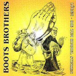 Boots Brothers- Lügen die zum Himmel stinken CD