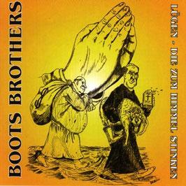 Boots Brothers- Lügen die zum Himmel stinken Digipac