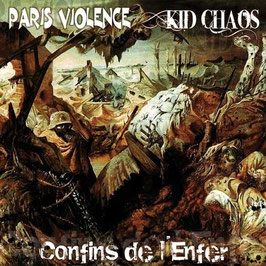 Paris Violence/ Kid Chaos- Confins de L'enfer