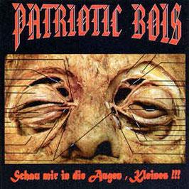 Patriotic Bois- Schau mir in die Augen, Kleines!!! CD