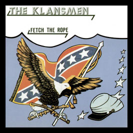Klansmen- Fetch the rope CD
