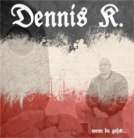 Dennis K.- Wenn du gehst... Mini CD