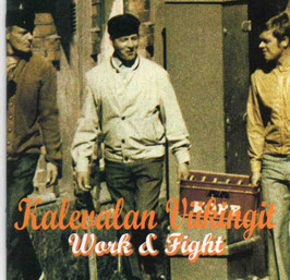 Kalevalan Viikingit- Work & Fight CD