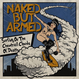 Naked but Armed- Surfing On The Chemtrail Clouds Of Death CD