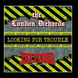 Looking for trouble Vol.1- London Diehards/ tattooed Mother Fuckers CD
