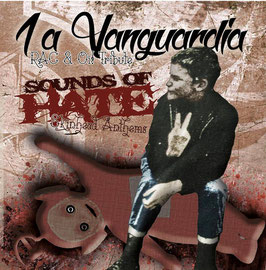 1A Vanguardia- Sounds of Hate/ Skinhead Anthems CD