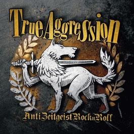 True Aggression- Anti Zeitgeist Rock´n`Roll CD