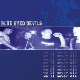 Blue Eyed Devils- We´ll never Die LP