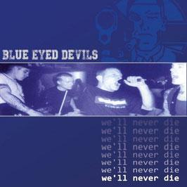 Blue Eyed Devils- We´ll never Die LP