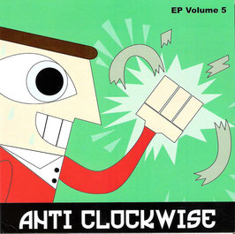 Anti Clockwise- Vol. 5 EP