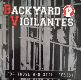 "Backyard Vigilantes - For those who still resist ""CD"""